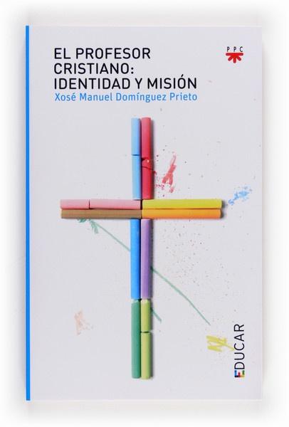 El profesor cristiano:identidad y misión