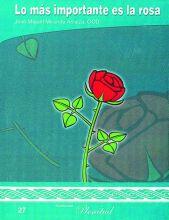 Lo más importante es la rosa