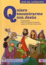 Quiero Encontrarme con Jesús: Preparación Para la Primera Confesión y Para la Primera Comunión, Formación Humana y Religiosa. Guía Didáctica