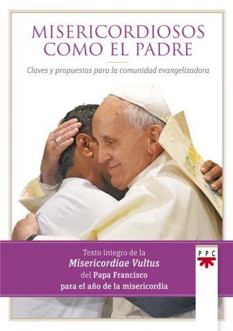 Misericordiosos Como el Padre: Claves y Propuestas Para la Comunidad Evangelizadora, Formación Humana y Religiosa. Libro