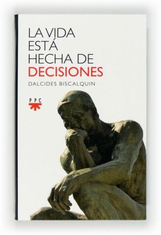 La vida está hecha de decisiones
