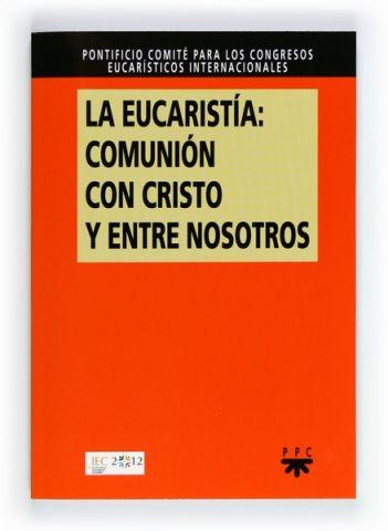 La eucaristía: comunión con Cristo y entre nosotros