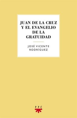 Juan de la Cruz y el evangelio de la gratuidad