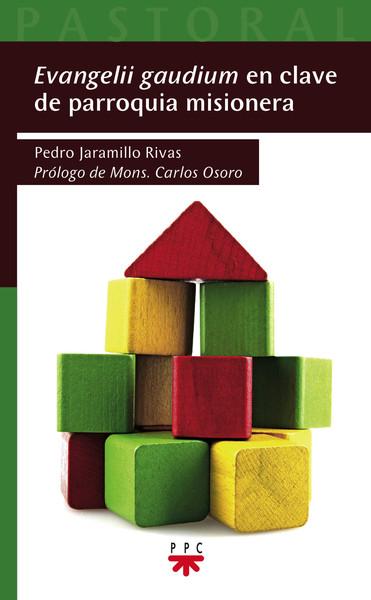 Evangelii Gaudium en Clave de Parroquia Misionera, Formación Humana y Religiosa. Libro