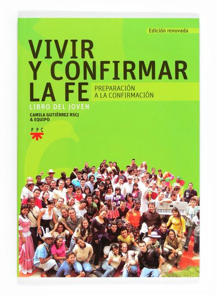 Vivir y Confirmar la Fé. Preparación a la Confirmación, Formación Humana y Religiosa. Libro