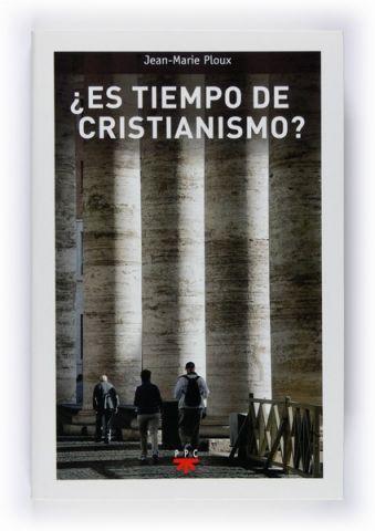¿Es tiempo de cristianismo?
