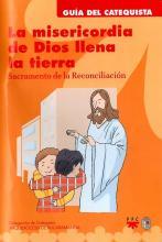 La Misericordia de Dios Llena la Tierra, Formación Humana y Religiosa. Guía Didáctica
