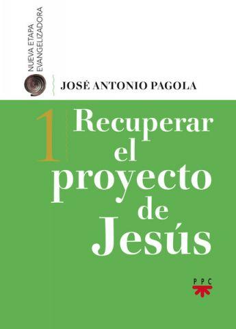 Recuperar el Proyecto de Jesús, Formación Humana y Religiosa. Libro