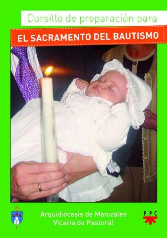 Cursillo de Preparación Para el  Sacramento del Bautismo, Formación Humana y Religiosa. Libro