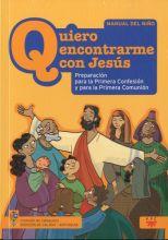 Quiero Encontrarme con Jesús: Preparación Para la Primera Confesión y Para la Primera Comunión, Formación Humana y Religiosa. Libro