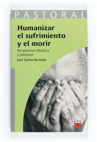 Humanizar el sufrimiento y el morir