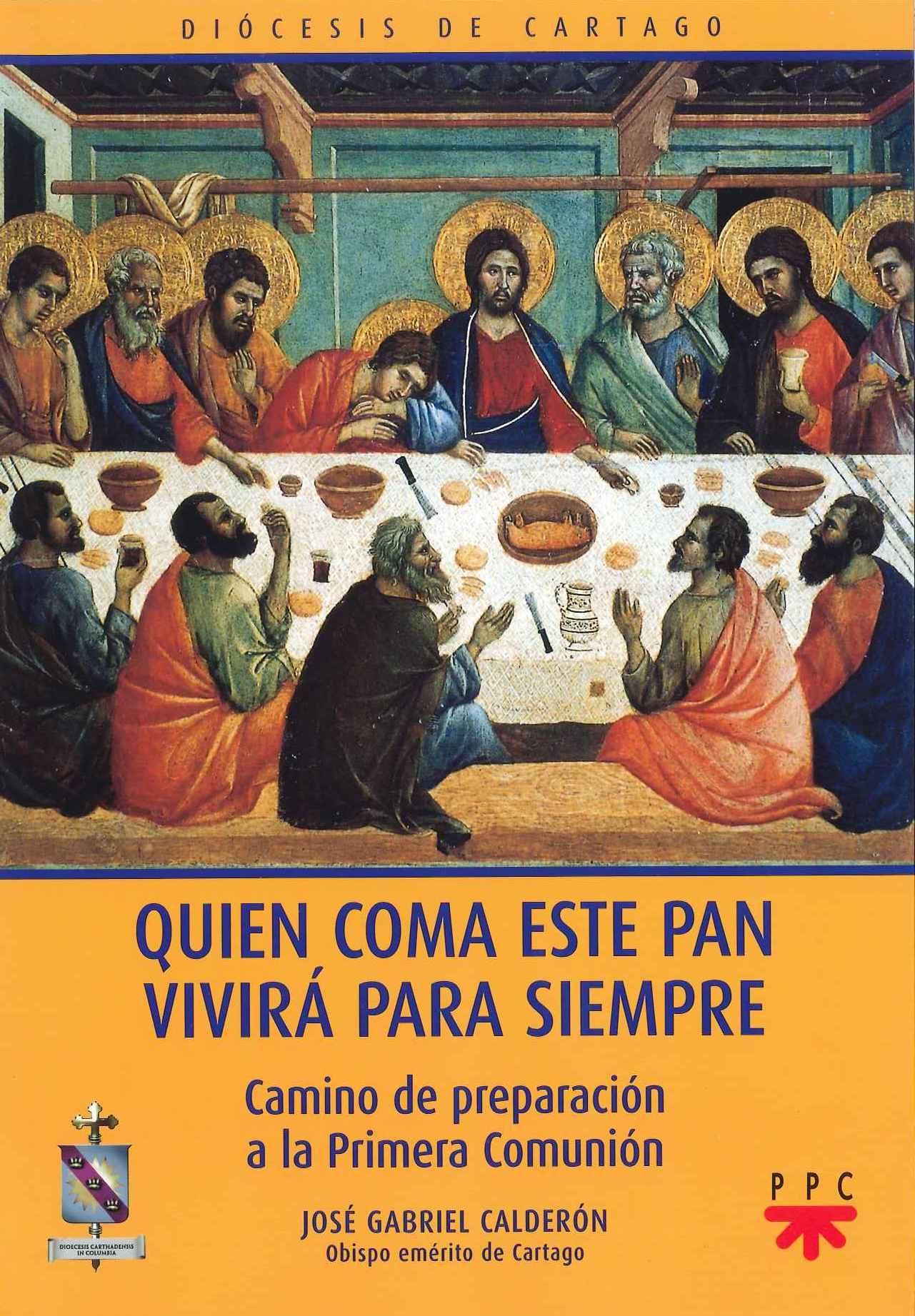 Quien Coma de Este Pan Vivirá Para Siempre, Formación Humana y Religiosa. Libro