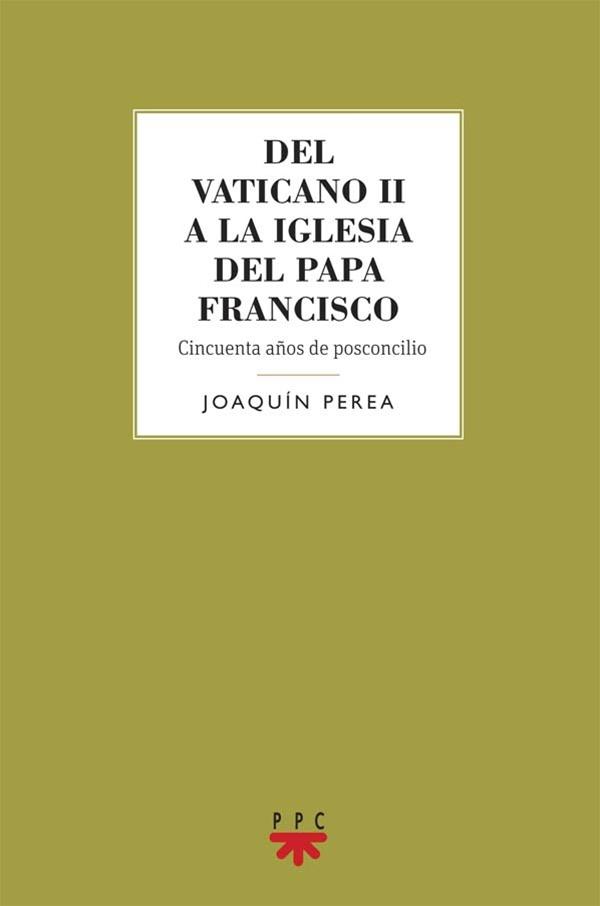 Del Vaticano II a la Iglesia del Papa Francisco