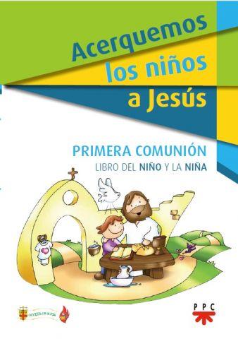 Acerquemos los Niños a Jesús. Libro del Niño y la Niña, Formación Humana y Religiosa. Libro