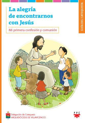 La Alegría de Encontrarnos Con Jesús, Formación Humana y Religiosa. Guía Didáctica