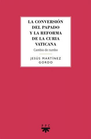 La conversión del papado y la reforma de la curia vaticana