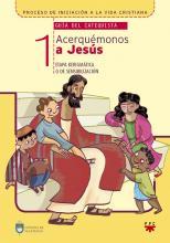 Acerquémonos a Jesús 1, Formación Humana y Religiosa. Guía Didáctica