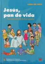 Jesús, Pan de Vida: Sacramento de la Eucaristía. Formación Humana y Religiosa. Libro