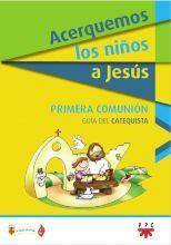Acerquemos los Niños a Jesús. Libro del Niño y la Niña, Formación Humana y Religiosa. Guía Didáctica
