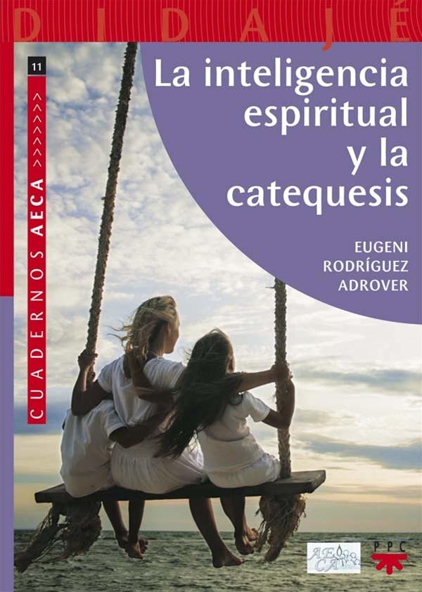 La inteligencia espiritual y la catequesis
