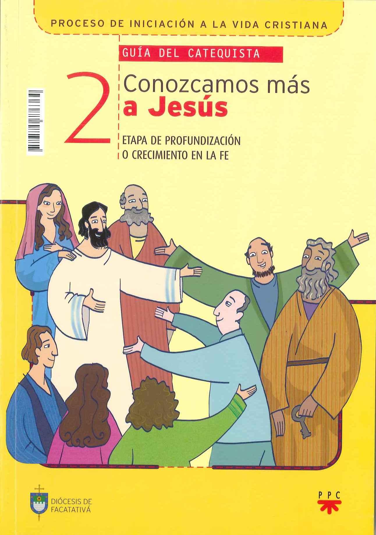 Conozcamos más a Jesús 2, Formación Humana y Religiosa. Guía Didáctica