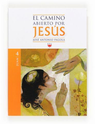El Camino Abierto por Jesús. Juan, Formación Humana y Religiosa. Libro