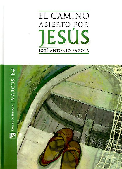 El camino abierto por Jesús. Marcos