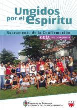 Ungidos por el Espítiru, Formación Humana y Religiosa. Guía Didáctica
