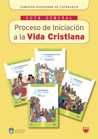 Proceso de Iniciacion a la Vida Cristiana, Formación Humana y Religiosa. Guía Didáctica PACK